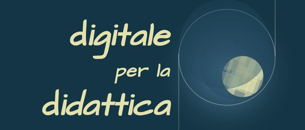 Digitale per la didattica